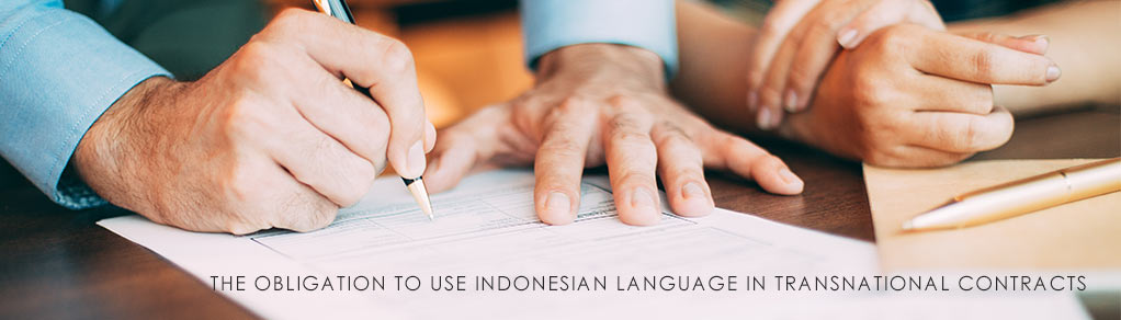 THE-OBLIGATION-TO-USE-INDONESIAN-LANGUAGE-IN-TRANSNATIONAL-CONTRACTS